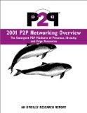 2001 P2P Networking Overview: The Emergent P2P Platform of Presence, Identity, and Edge Reso...