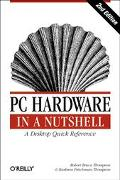 PC Hardware in a Nutshell A Desktop Quick Reference