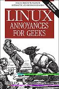Linux Annoyances for Geeks