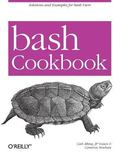 Bash Cookbook Solutions And Examples for Bash Users