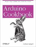Arduino Cookbook (Oreilly Cookbooks)
