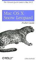 Mac OS X Snow Leopard Pocket Guide (Pocket ref / guide)