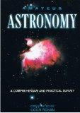 AMATEUR ASTRONOMY: A COMPREHENSIVE AND PRACTICAL STUDY.