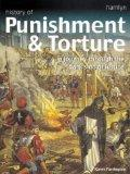 History of Punishment & Torture: A Journey Through the Dark Side of Justice (Hamlyn history)