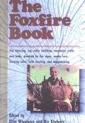 The Foxfire Book: Hog Dressing, Log Cabin Building, Mountain Crafts and Foods, Planting by t...