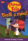 Thrill-o-rama! (Turtleback School & Library Binding Edition) (Phineas & Ferb Chapeter Books ...