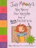 Judy Moody's Way Wacky Uber Awesome Book Of More Fun Stuff To Do (Turtleback School & Librar...