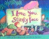 I Love You, Stinky Face (Moore, Cyd (Illustrator).)