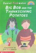 Big Bob and the Thanksgiving Potatoes (Hello Reader, Level 3, Grades 1 & 2)