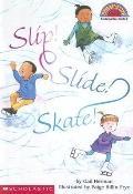 Slip! Slide! Skate!