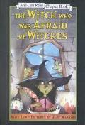 The Witch Who Was Afraid of Witches (I Can Read Chapter Books (Turtleback))