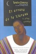 El arroyo de la llorona y otros cuentos / Woman Hollering Creek and Other Stories (Spanish E...
