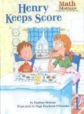 Henry Keeps Score (Math Matters)