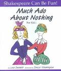Much Ado About Nothing for Kids (Shakespeare Can Be Fun)