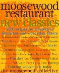 Moosewood Restaurant New Classics 350 Recipes for Homestyle Favorites and Everyday Feasts