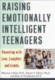 Raising Emotionally Intelligent Teenagers: Parenting with Love, Laughter, and Limits