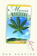 Mom's Marijuana: Insights About Living