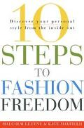 10 Steps to Fashion Freedom Discover Your Personal Style from the Inside Out