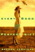 Every Good and Perfect Gift A Novel