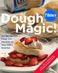 Pillsbury Dough Magic Turn Refrigerated Dough into Hundreds of Tasty Family Favorites!