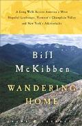 Wandering Home A Long Walk Across America's Most Hopeful Landscape Vermont's Champlain Valle...