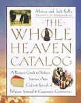 Whole Heaven Catalog: A Resource Guide to Products, Services, Arts, Crafts and Festivals of ...