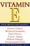 Vitamin E: Your Protection against Exercise Fatigue, Weekened Immunity, Heart Disease, Cance...