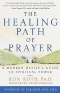 Healing Path of Prayer A Modern Mystic's Guide to Spiritual Power