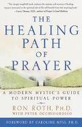 Healing Path of Prayer A Modern Mystic's Guide to Spiritual Power