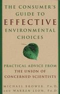 Consumer's Guide to Effective Environmental Choices Practical Advice from the Union of Conce...