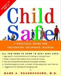 Child Safe: A Practical Guide for Preventing Childhood Injuries