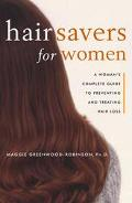 Hair Savers for Women A Complete Guide to Preventing and Treating Hair Loss