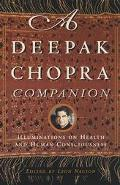 Deepak Chopra Companion Illuminations on Health and Human Consciousness