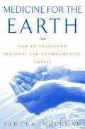 Medicine for the Earth How to Transform Personal and Environmental Toxins
