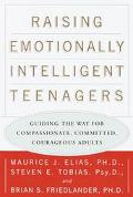 Raising Emotionally Intelligent Teenagers Guiding the Way for Compassionate, Committed, Cour...
