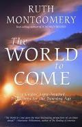 World to Come The Guides' Long-Awaited Predictions for the Dawning Age