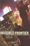Invisible Frontier Exploring the Tunnels, Ruins, and Rooftops of Hidden New York