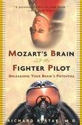 Mozart's Brain and the Fighter Pilot Unleashing Your Brain's Potential