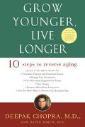 Grow Younger, Live Longer Ten Steps to Reverse Aging