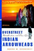 Official Overstreet Indian Arrowheads Identification and Price Guide