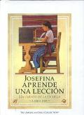 Josefina Aprende Una Leccion/Josefina Learns a Lesson