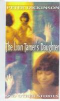 Lion Tamer's Daughter and Other Stories