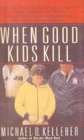 When Good Kids Kill