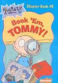 Book 'Em, Tommy!