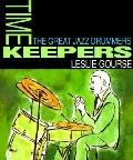 Timekeepers The Great Jazz Drummers