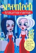 Trauma-Rama Life's Most Embarassing Moments...and How to Deal
