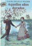 Aquellos Anos Dorados = These Happy Golden Years (Little House-the Laura Years) (Spanish Edi...