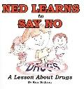 Ned Learns To Say No: A Lesson About Drugs (Ned (Prebound))