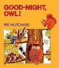 Good-Night, Owl! (Turtleback School & Library Binding Edition)