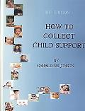 How to Collect Child Support, 3rd Edition